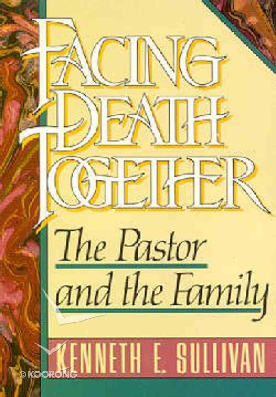 Facing Death Together: The Pastor and the Family Paperback