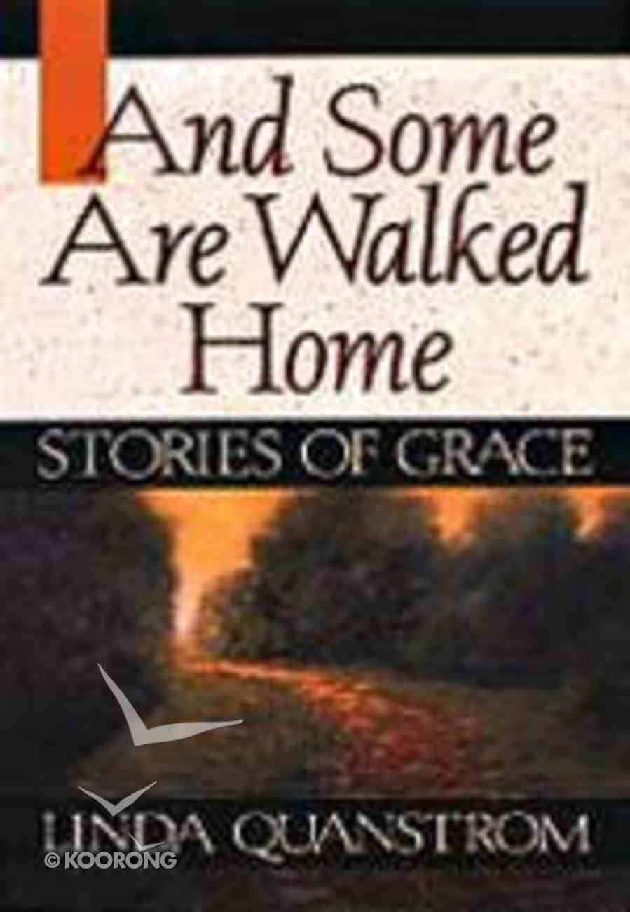 And Some Are Walked Home Paperback