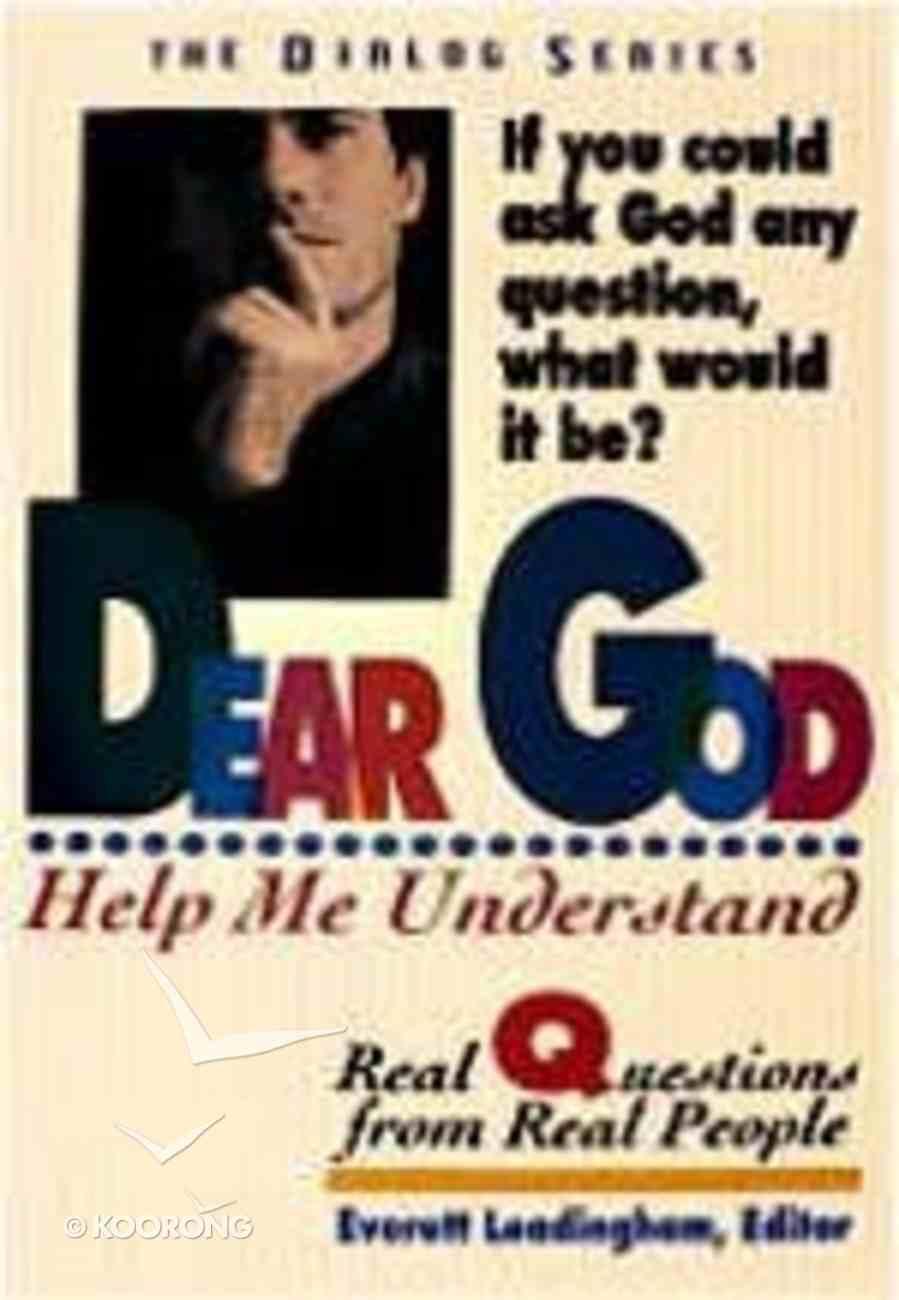 Dear God...Help Me Understand (Student Guide) (Dialog Study Series) Paperback