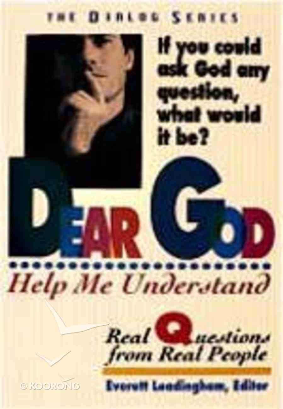 Dear God... Help Me Understand (Leaders Guide) (Dialog Study Series) Paperback