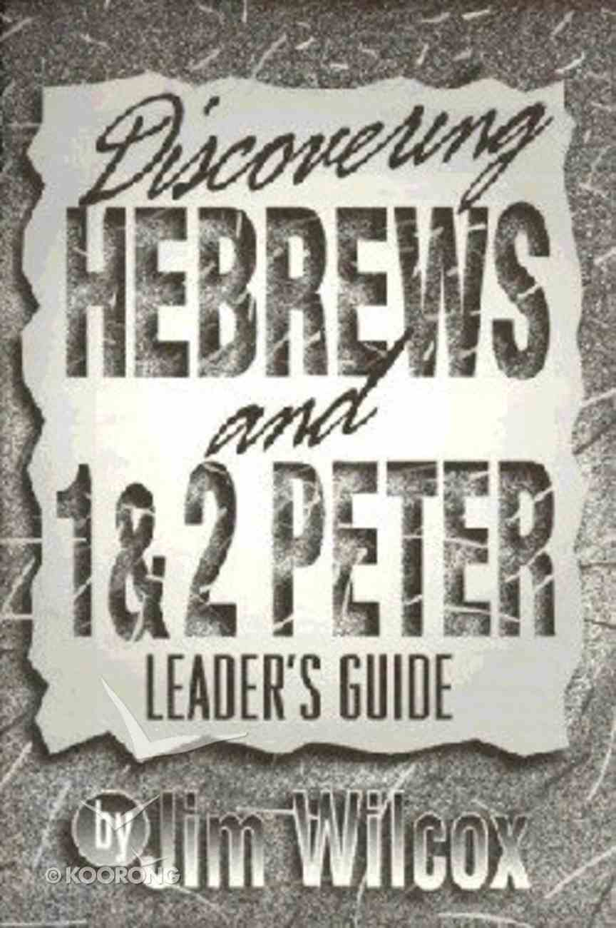 Hebrews and 1&2 Peter (Leader's Guide) (Discovering Series) Paperback