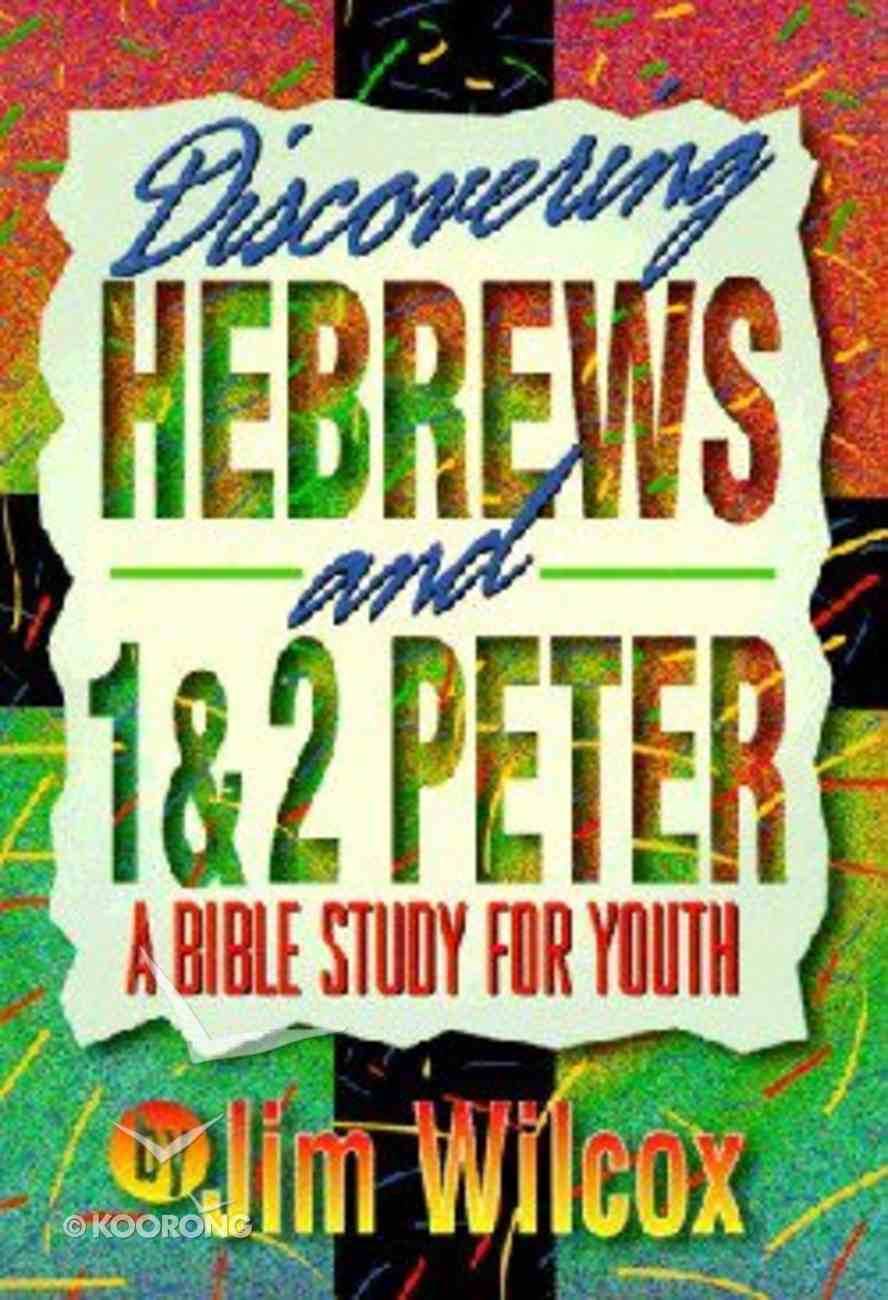 Hebrews and 1&2 Peter (Discovering Series) Paperback