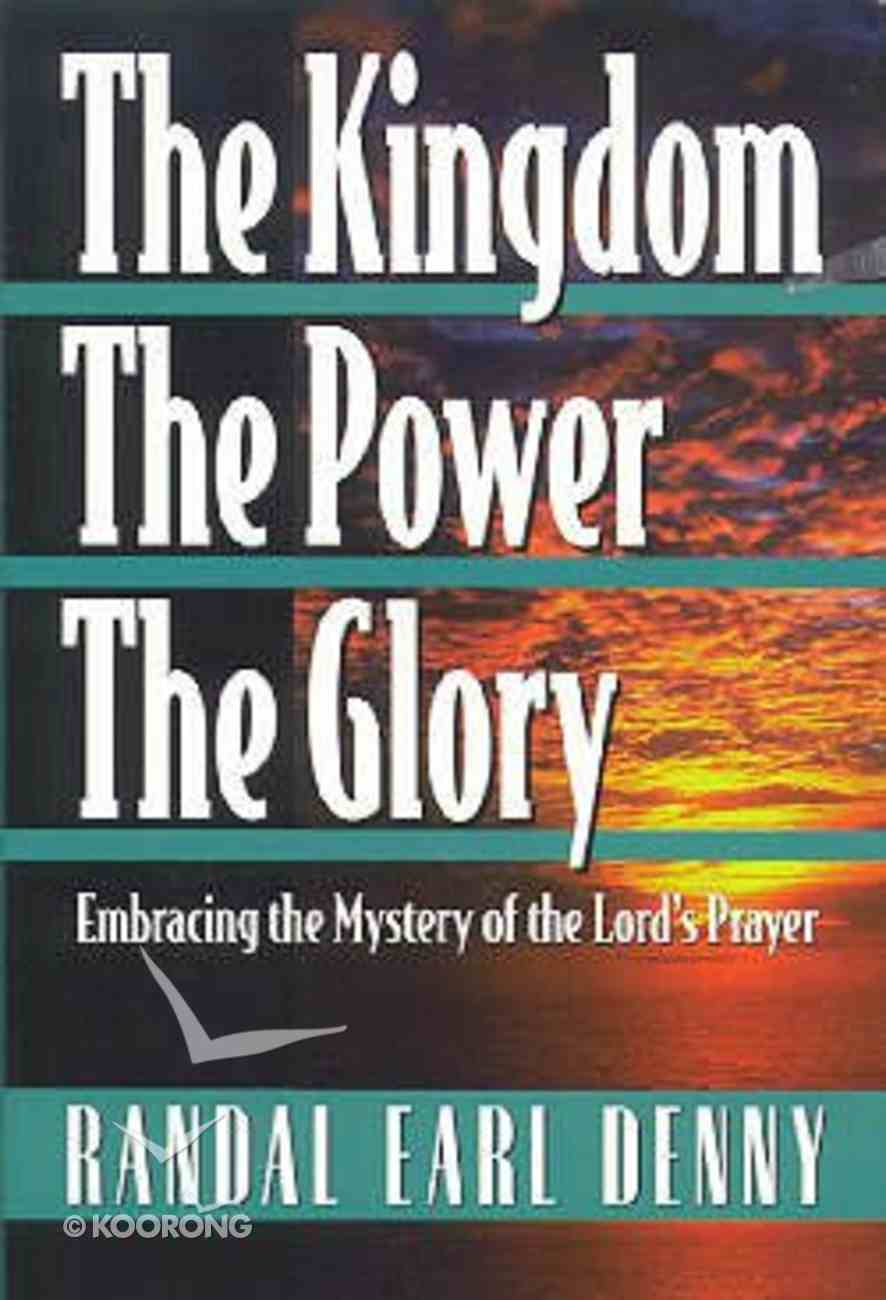 The Kingdom the Power the Glory Hardback