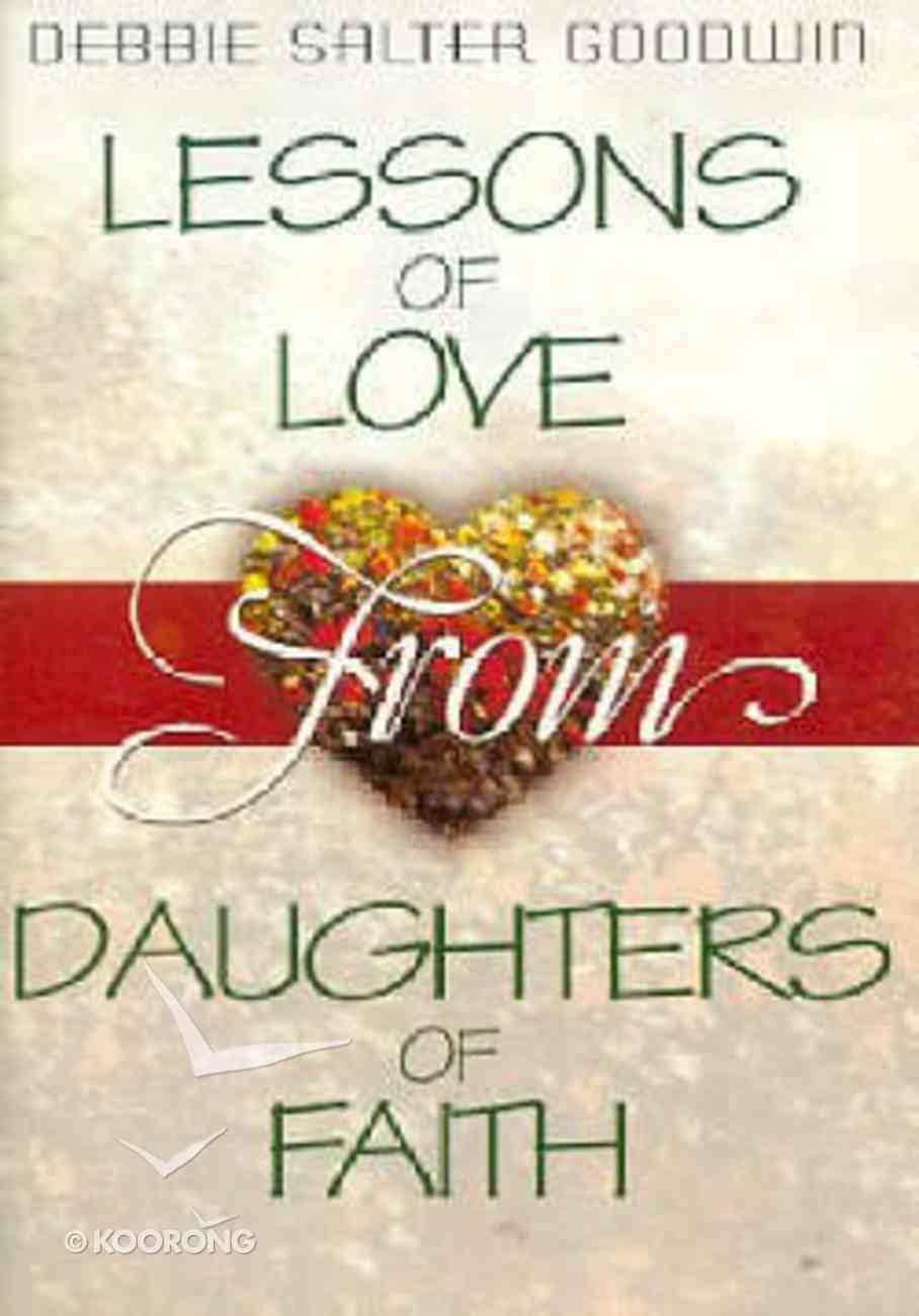 Lessons of Love From Daughters of Faith Paperback