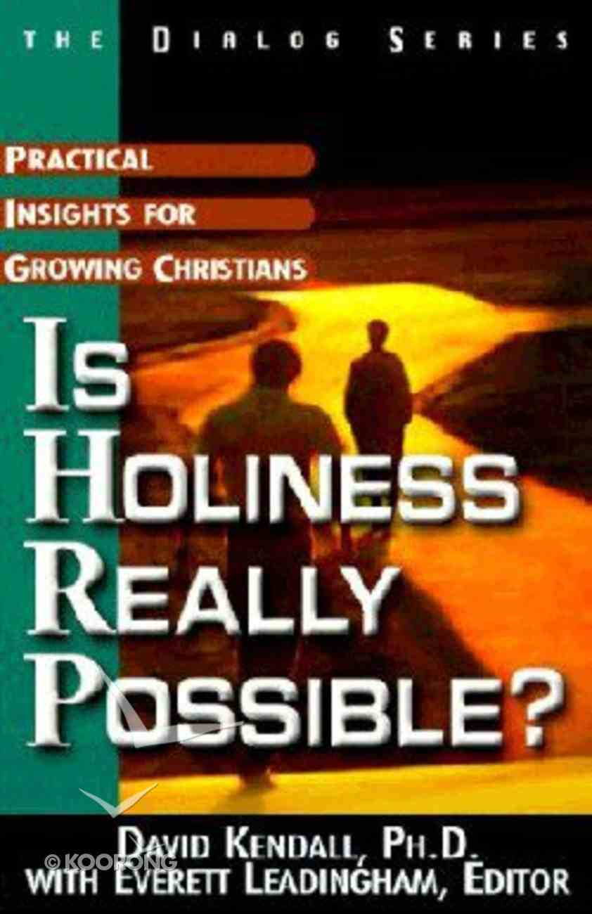 Is Holiness Really Possible? (Leaders Guide) (Dialog Study Series) Paperback