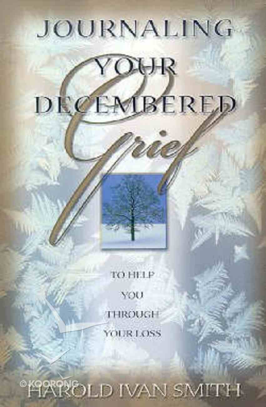Journaling Your Decembered Grief Paperback