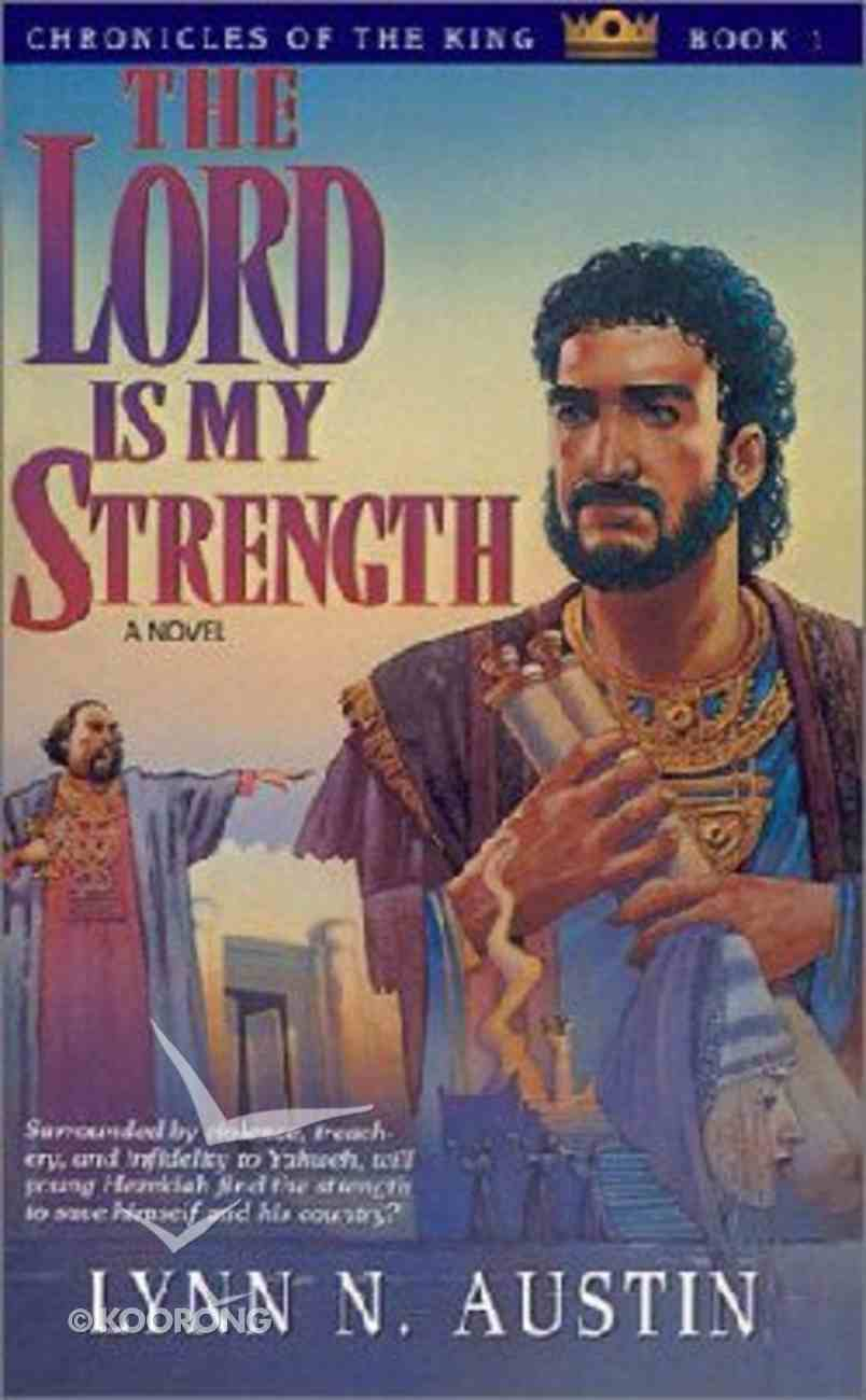 Chronicles of the King #01: The Lord is My Strength Paperback