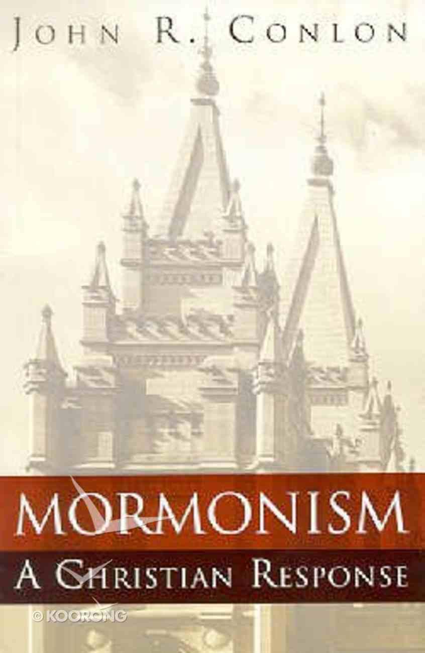 Mormonism: A Christian Response Paperback