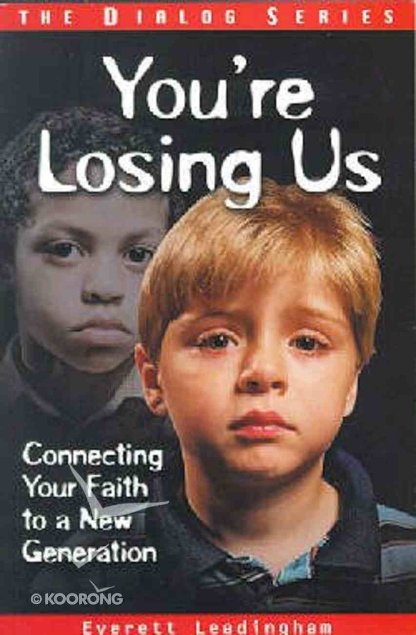 You're Losing Us (Student Guide) (Dialog Study Series) Paperback