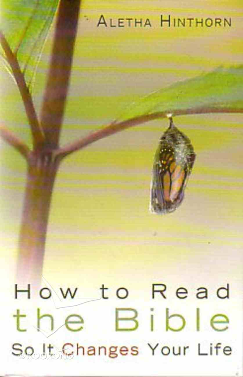 How to Read the Bible So It Changes Your Life Paperback