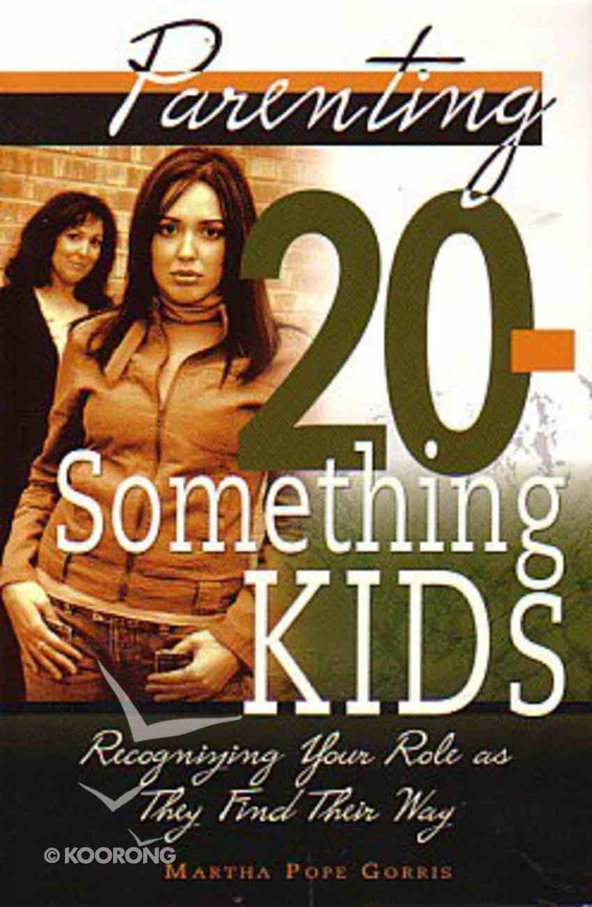 Parenting 20-Something Kids Paperback