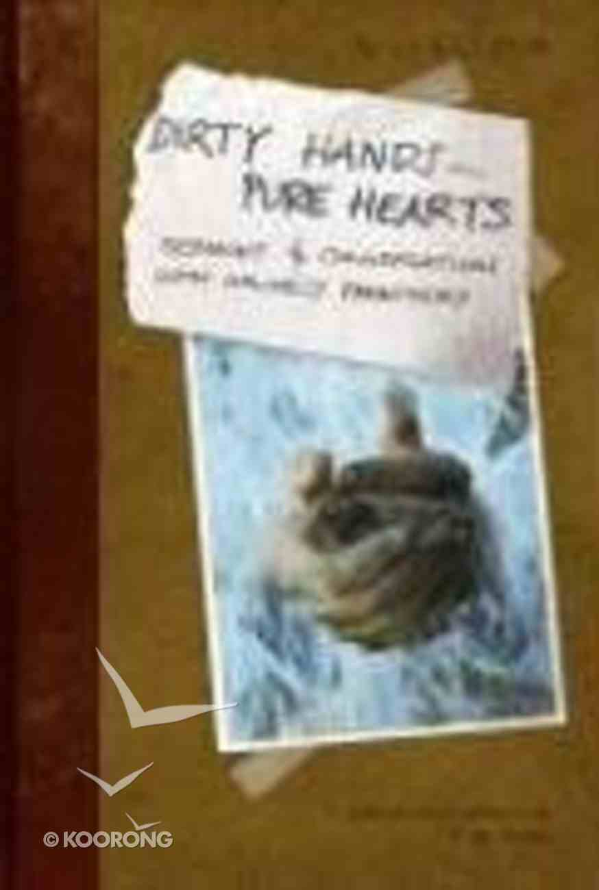Dirty Hands - Pure Hearts Paperback