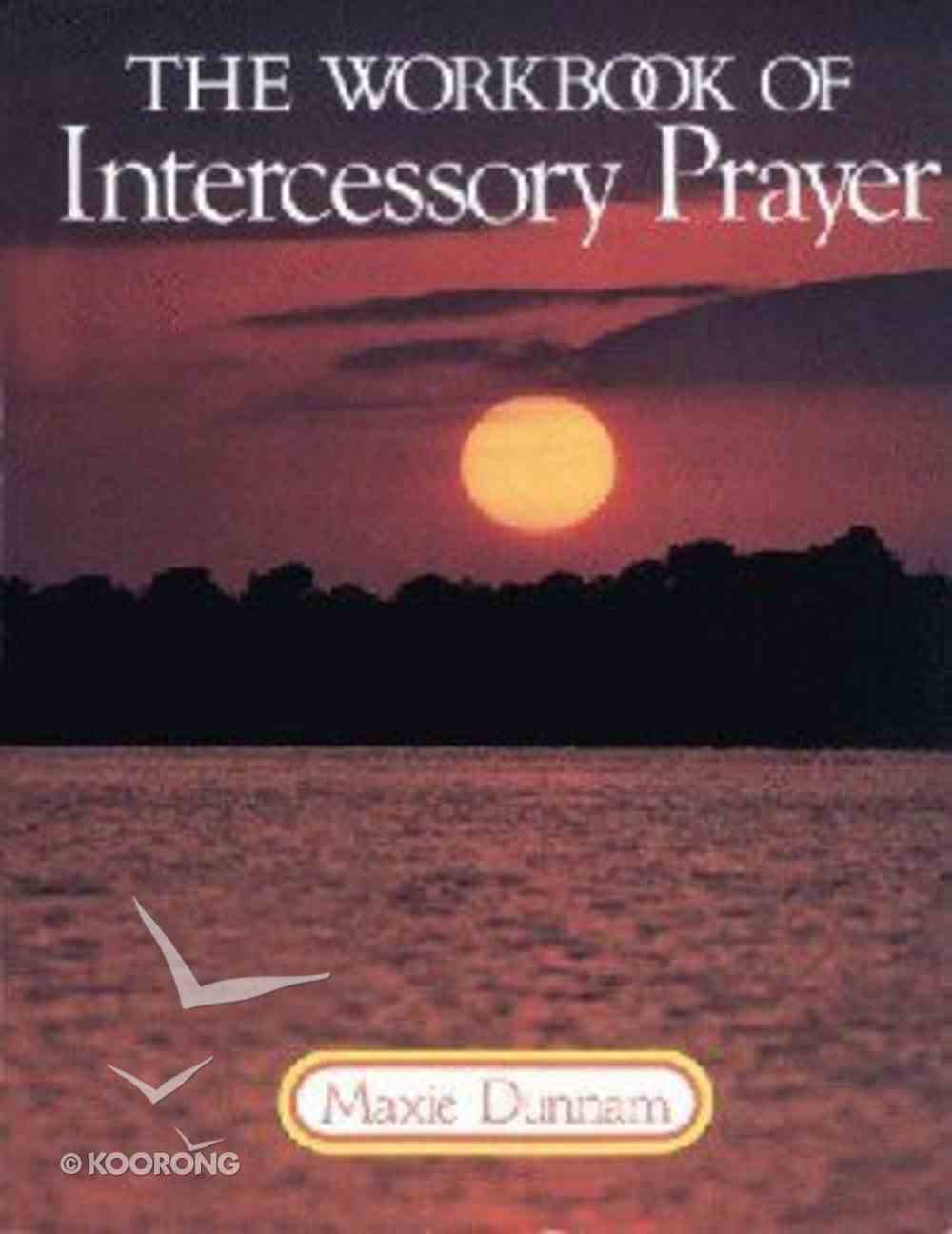 Workbook of Intercessory Prayer (Upper Room Workbook Series) Paperback