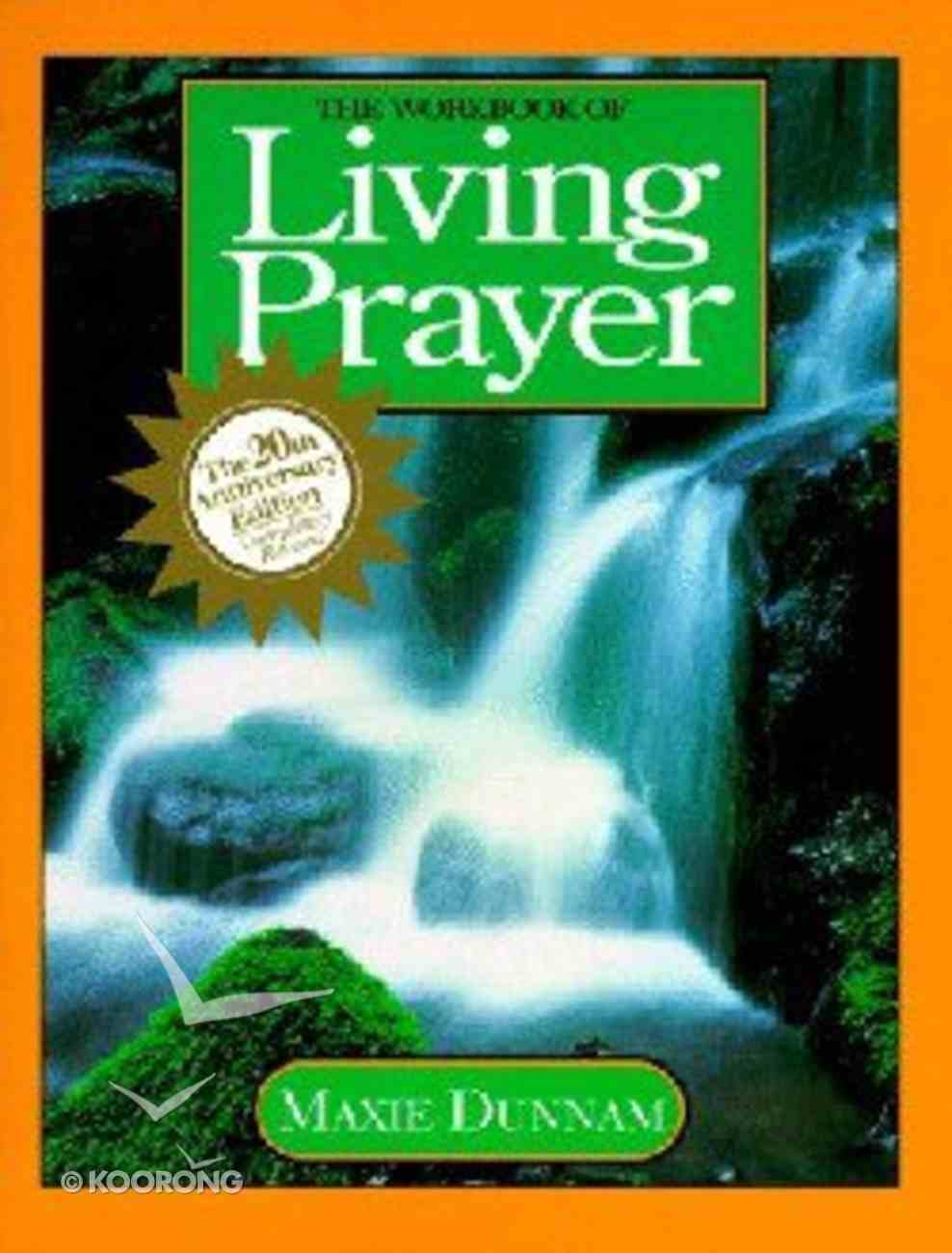 The Workbook of Living Prayer (20Th Anniversary Edition) (Upper Room Workbook Series) Paperback