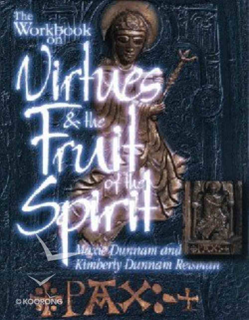 The Workbook on Virtues and the Fruit of the Spirit (Upper Room Workbook Series) Paperback