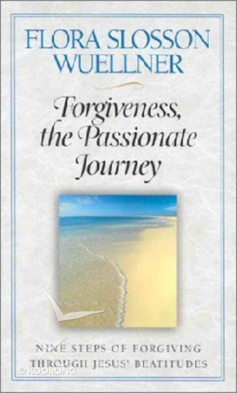 Forgiveness, the Passionate Journey Paperback