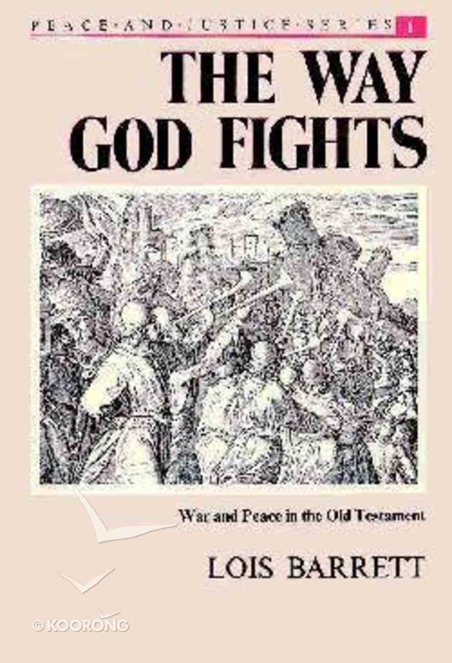 Way God Fights: War & Peace in OT Paperback
