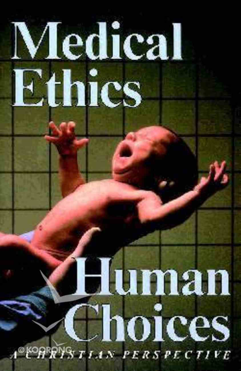 Medical Ethics, Human Choices Paperback