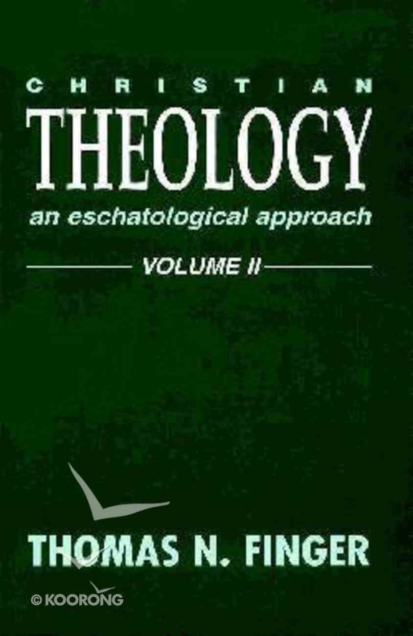 Christian Theology Eschatological Approach (Vol 2) Hardback
