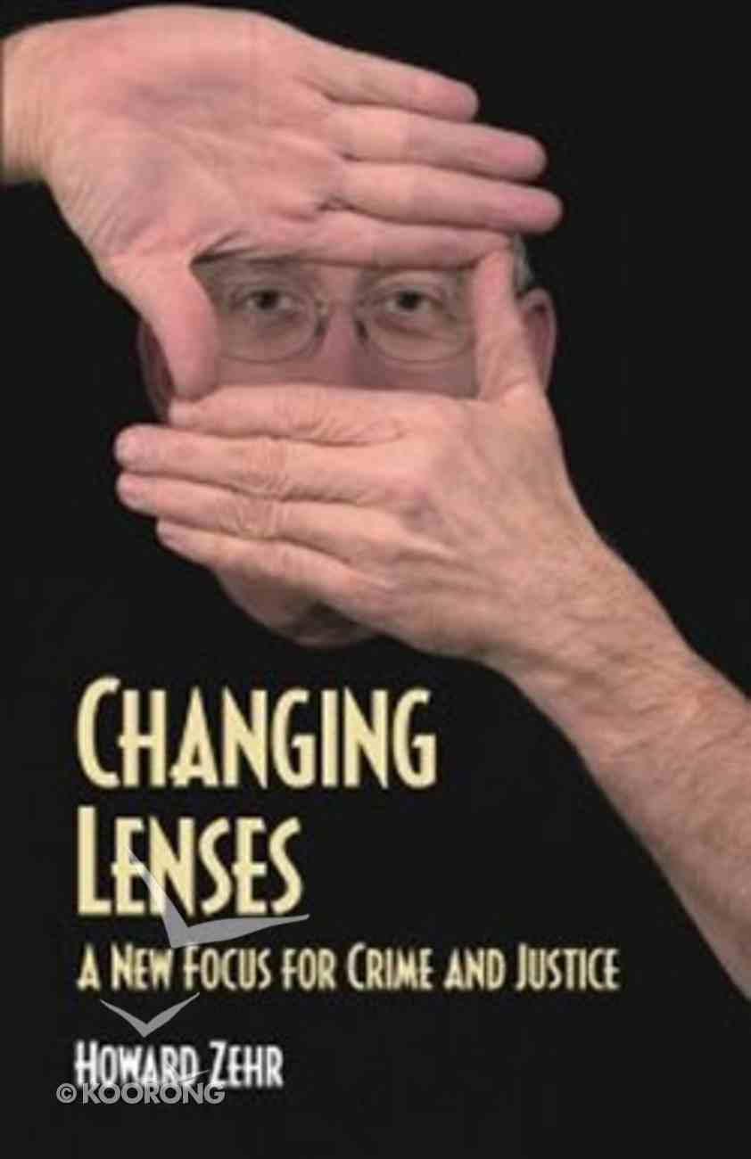 Changing Lenses: A New Focus For Crime & Justice Paperback