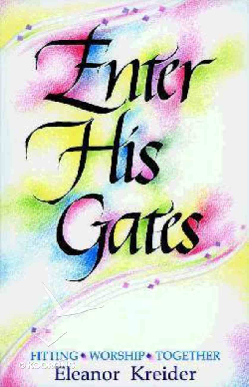 Enter His Gates: Fitting Worship Together Paperback