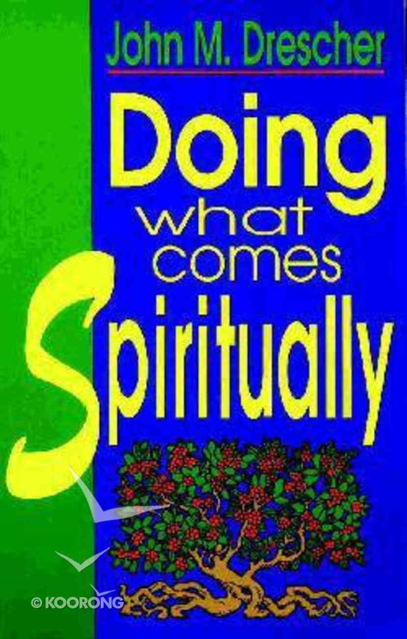 Doing What Comes Spiritually Paperback