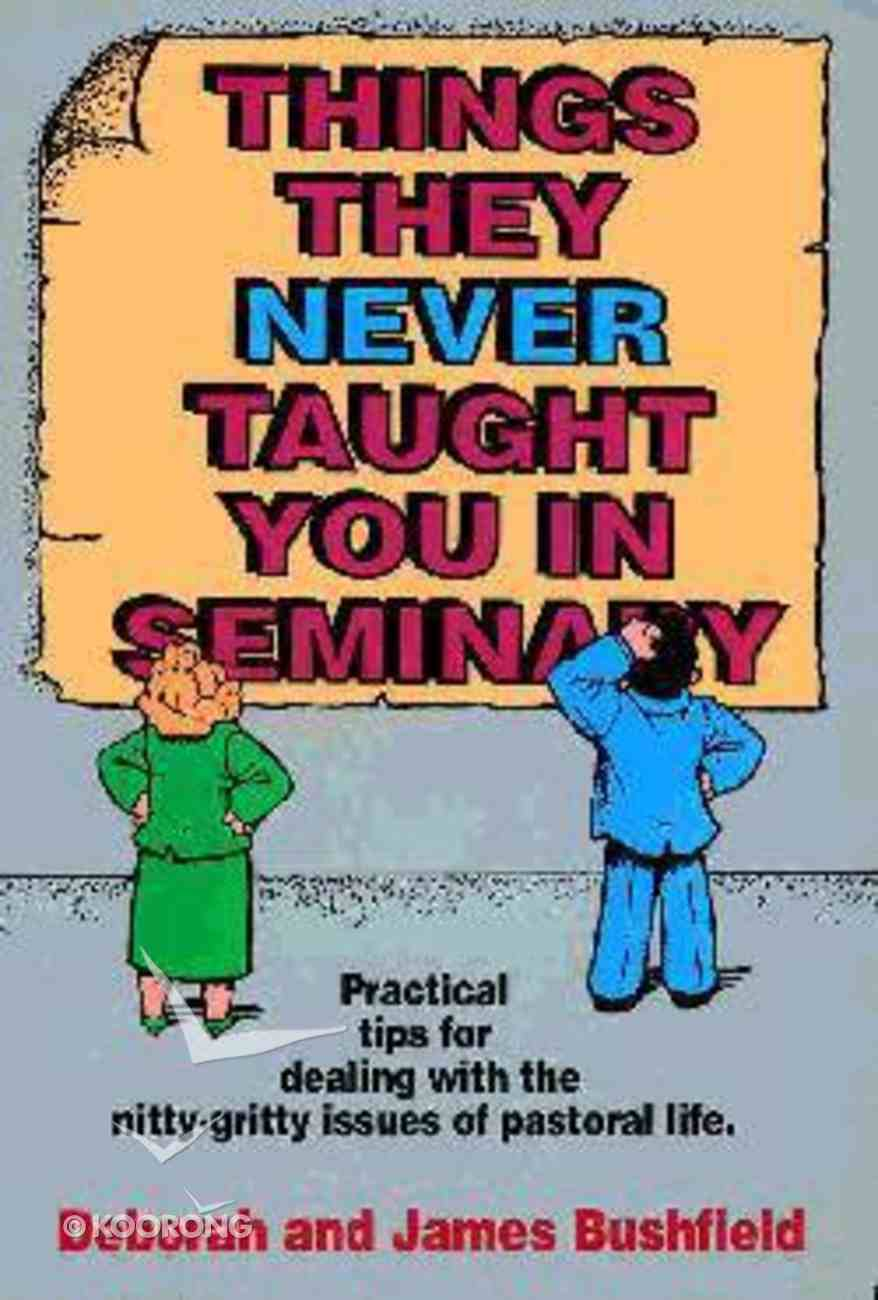 Things They Never Taught You At Seminary Paperback