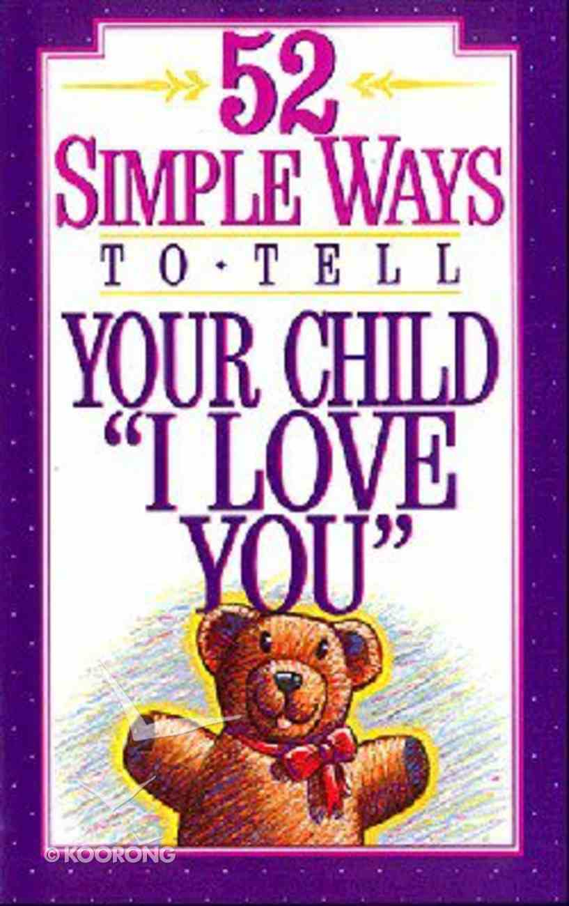 52 Ways to Tell Your Child I Love You Paperback