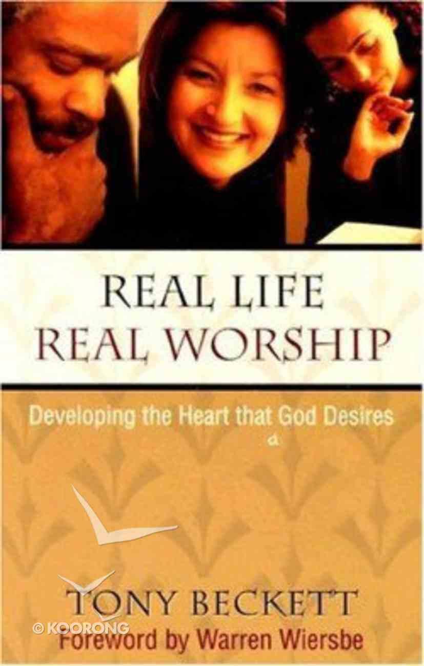 Real Life, Real Worship Paperback