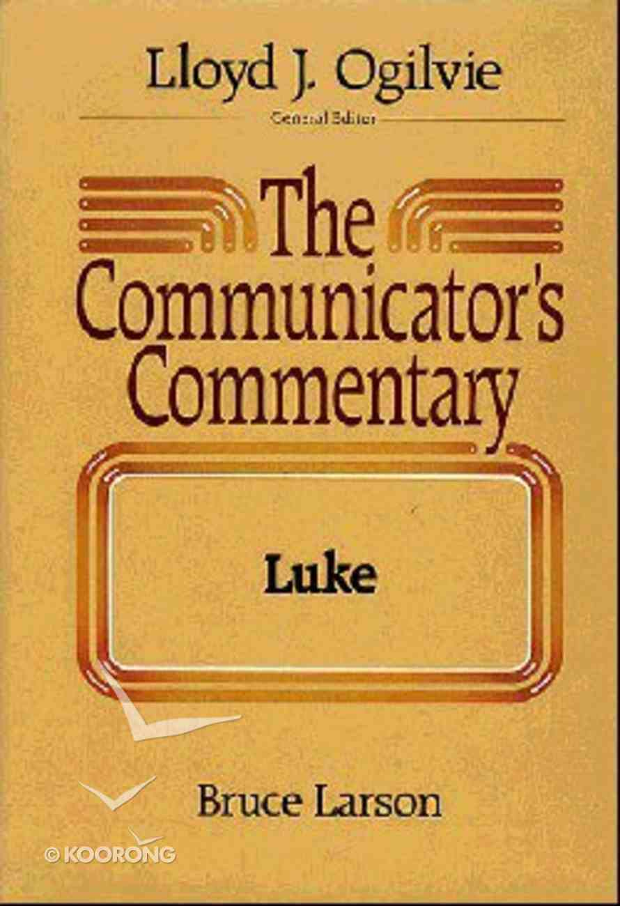 Luke (#03 in Communicator's Commentary New Testament Series) Hardback