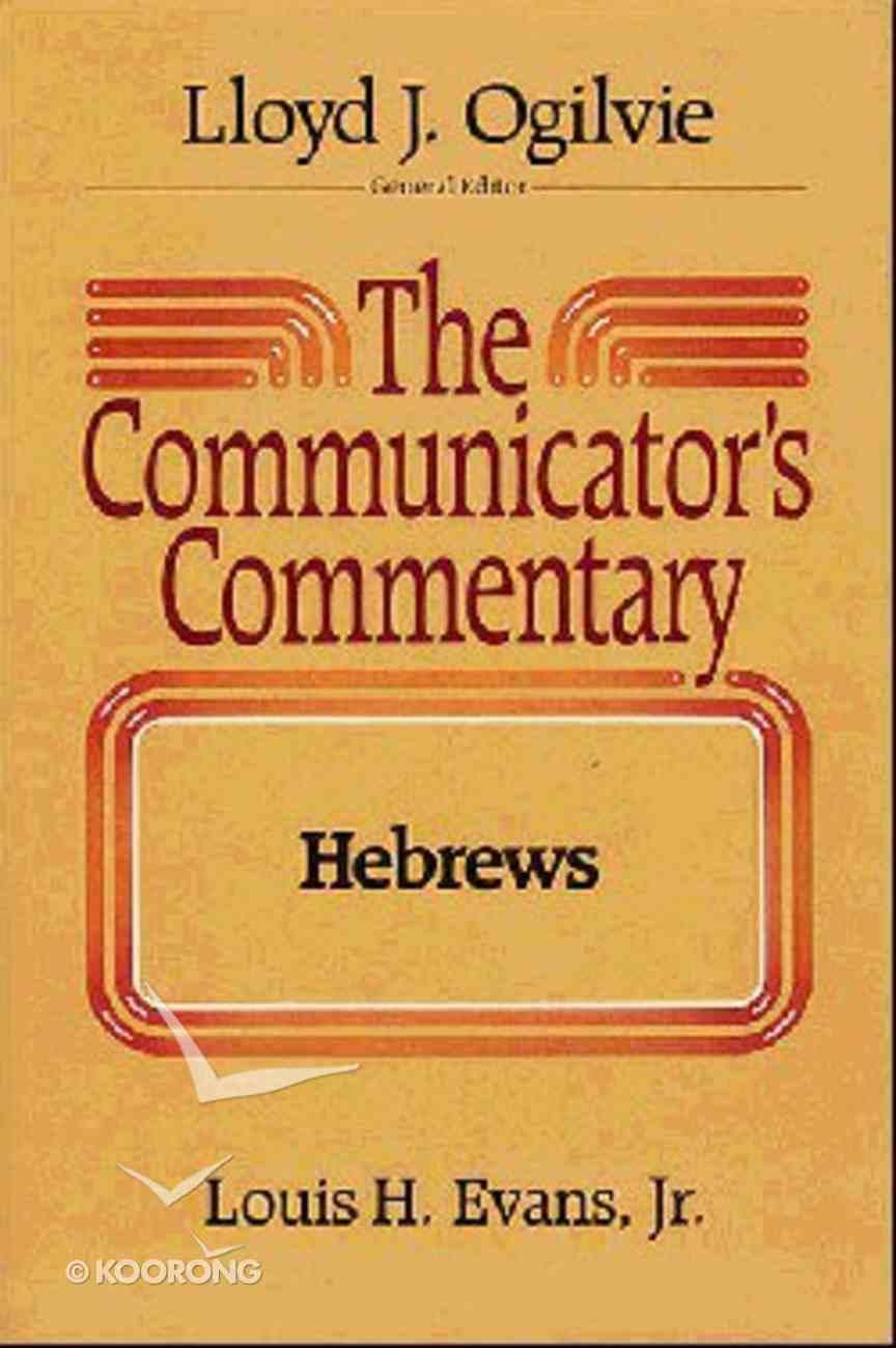 Hebrews (#10 in Communicator's Commentary New Testament Series) Hardback