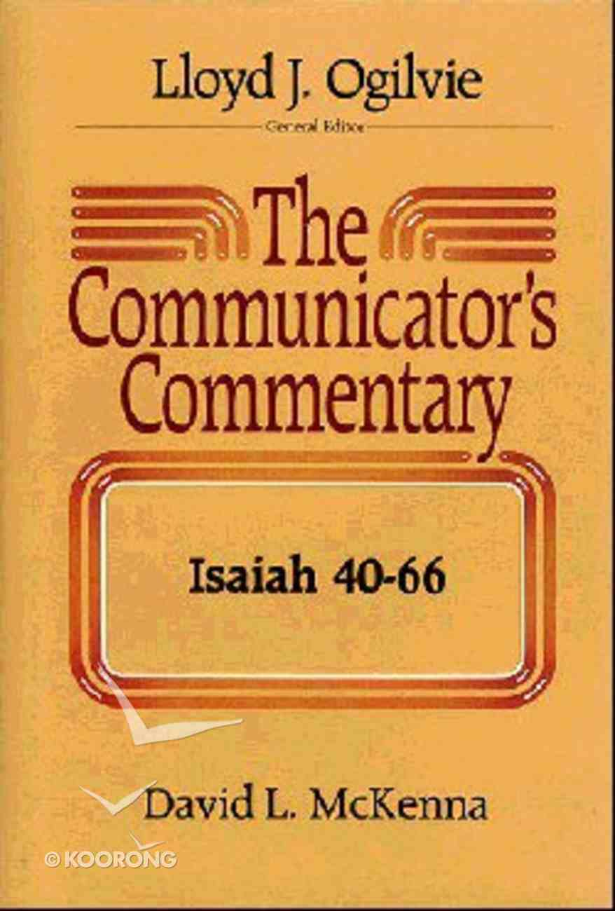 Isaiah 40-66 (#16.2 in Communicator's Commentary Old Testament Series) Hardback