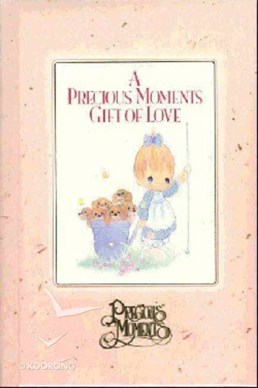 Precious Moments: A Gift of Love Hardback