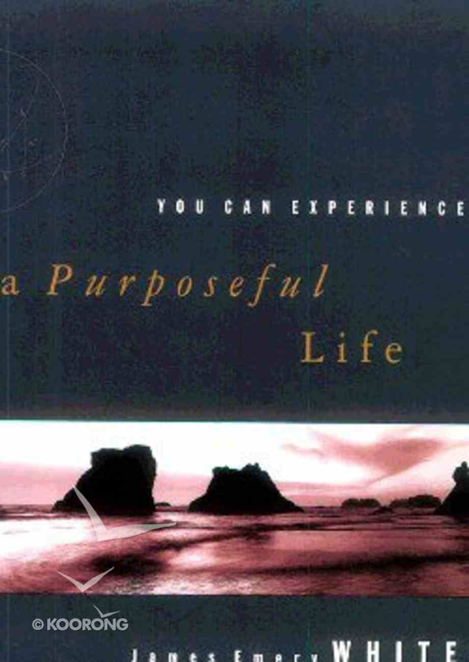 You Can Experience...A Purposeful Life Paperback