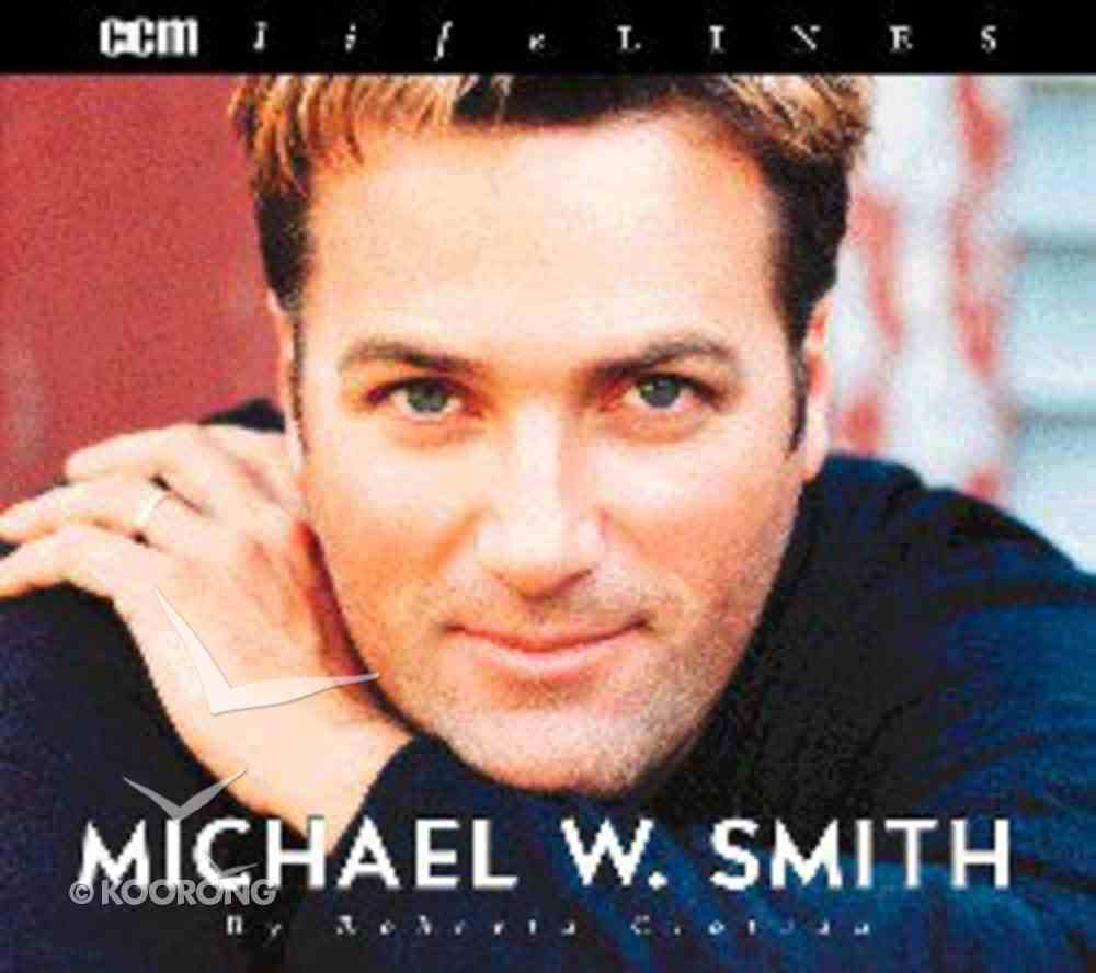 Ccm Lifelines: Michael W Smith Paperback