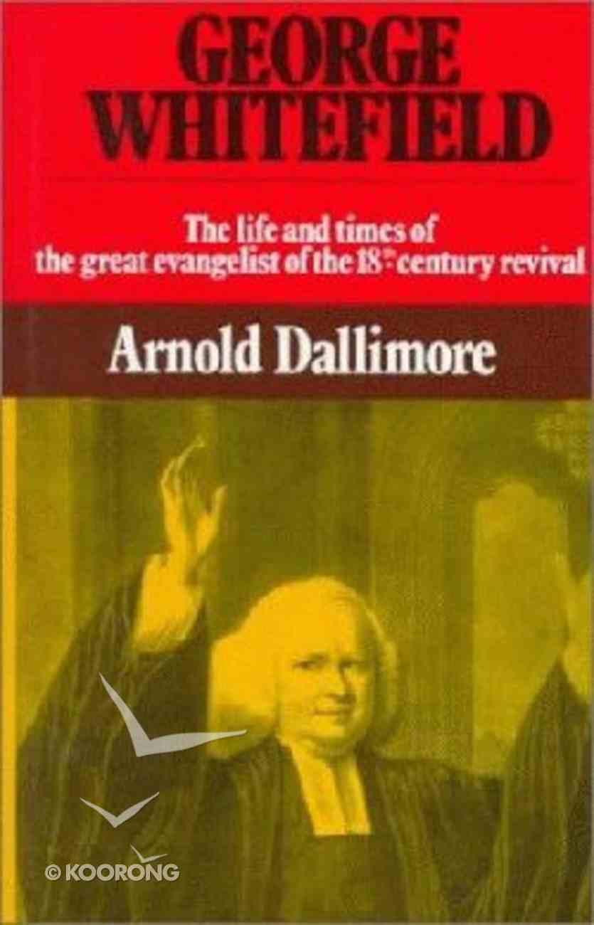 The Life of George Whitefield (Vol 2) Hardback