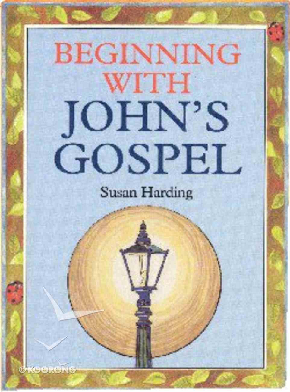 Beginning With John's Gospel Paperback