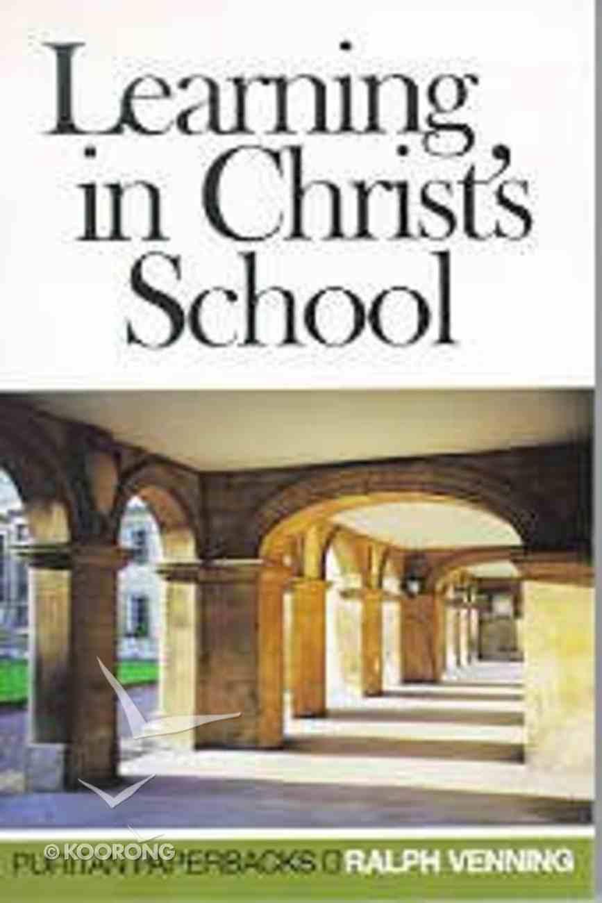 Learning in Christ's School (Puritan Paperbacks Series) Paperback