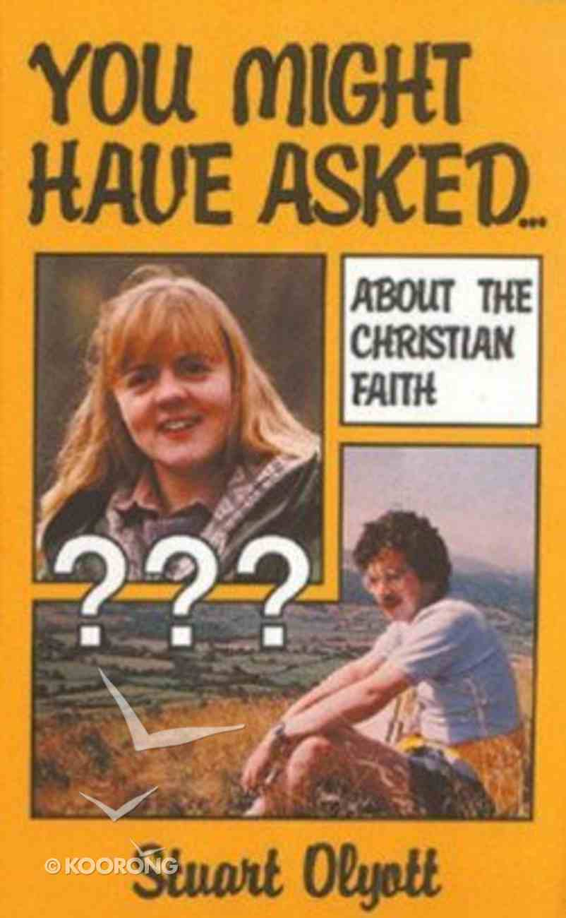 You Might Have Asked ... About the Christian Faith Paperback
