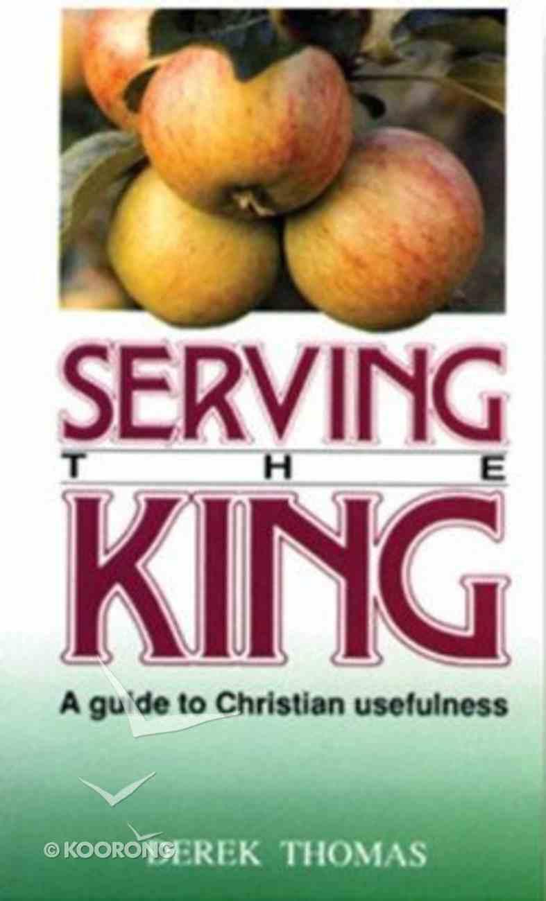 Serving the King Paperback