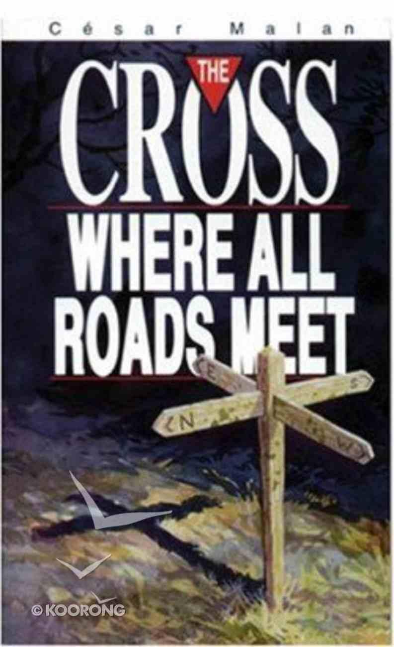 Cross - Where All Roads Meet Paperback