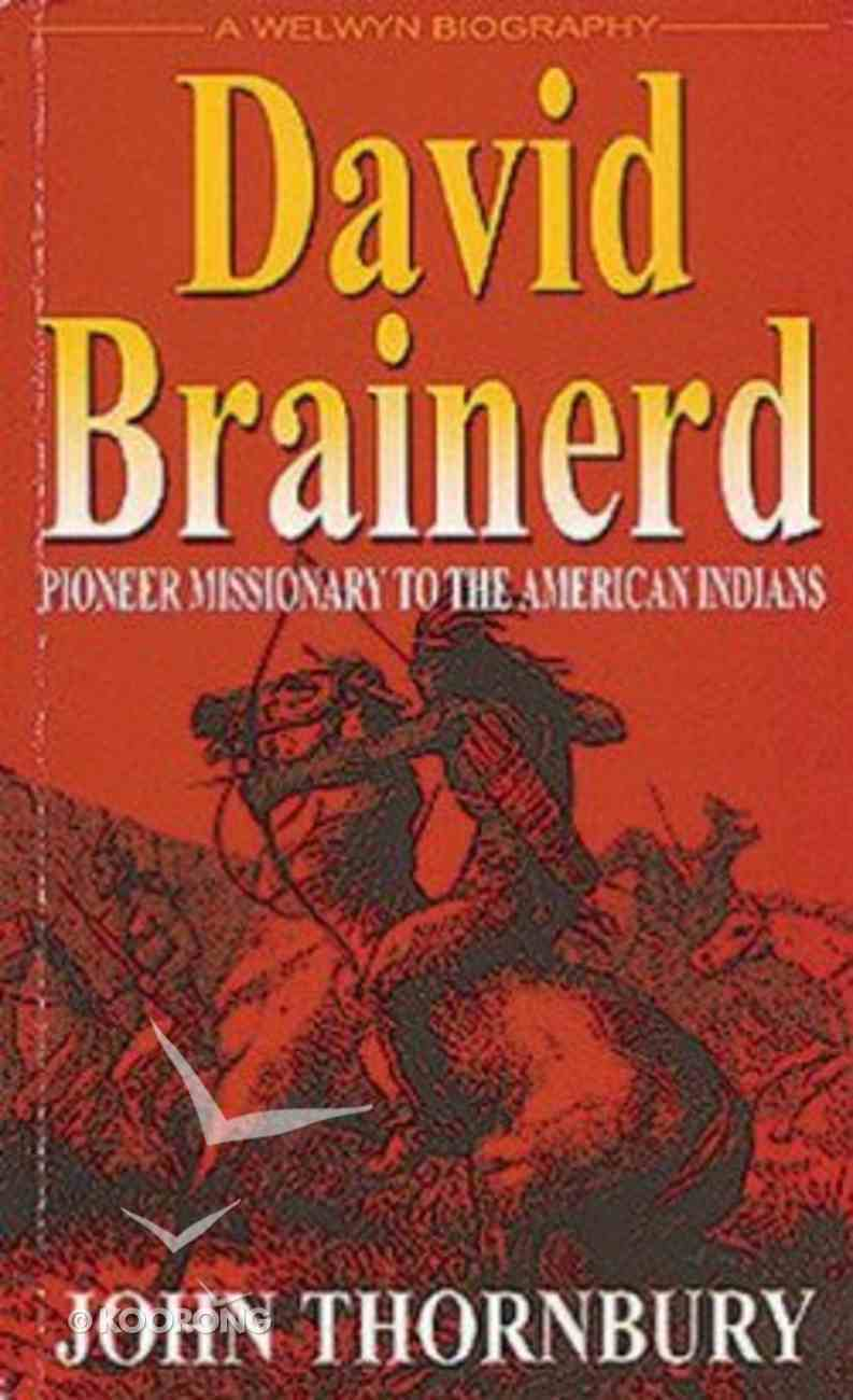 David Brainerd: Pioneer Missionary to the American Indians Paperback