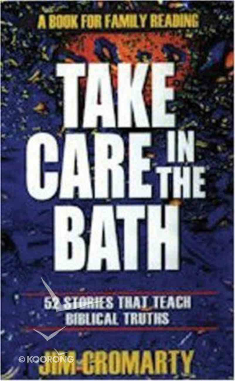 Take Care in the Bath Paperback