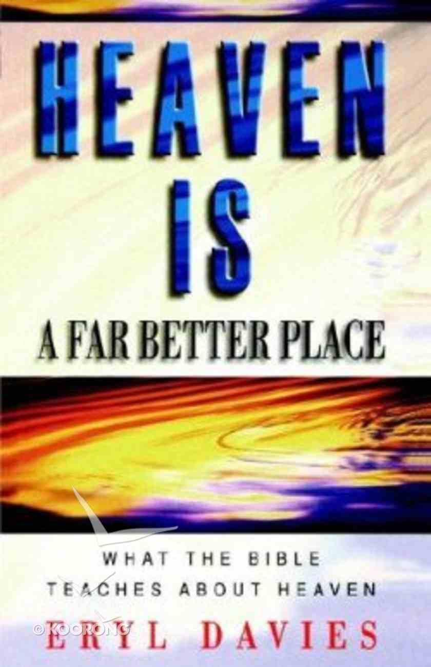 Heaven is a Far Better Place Paperback