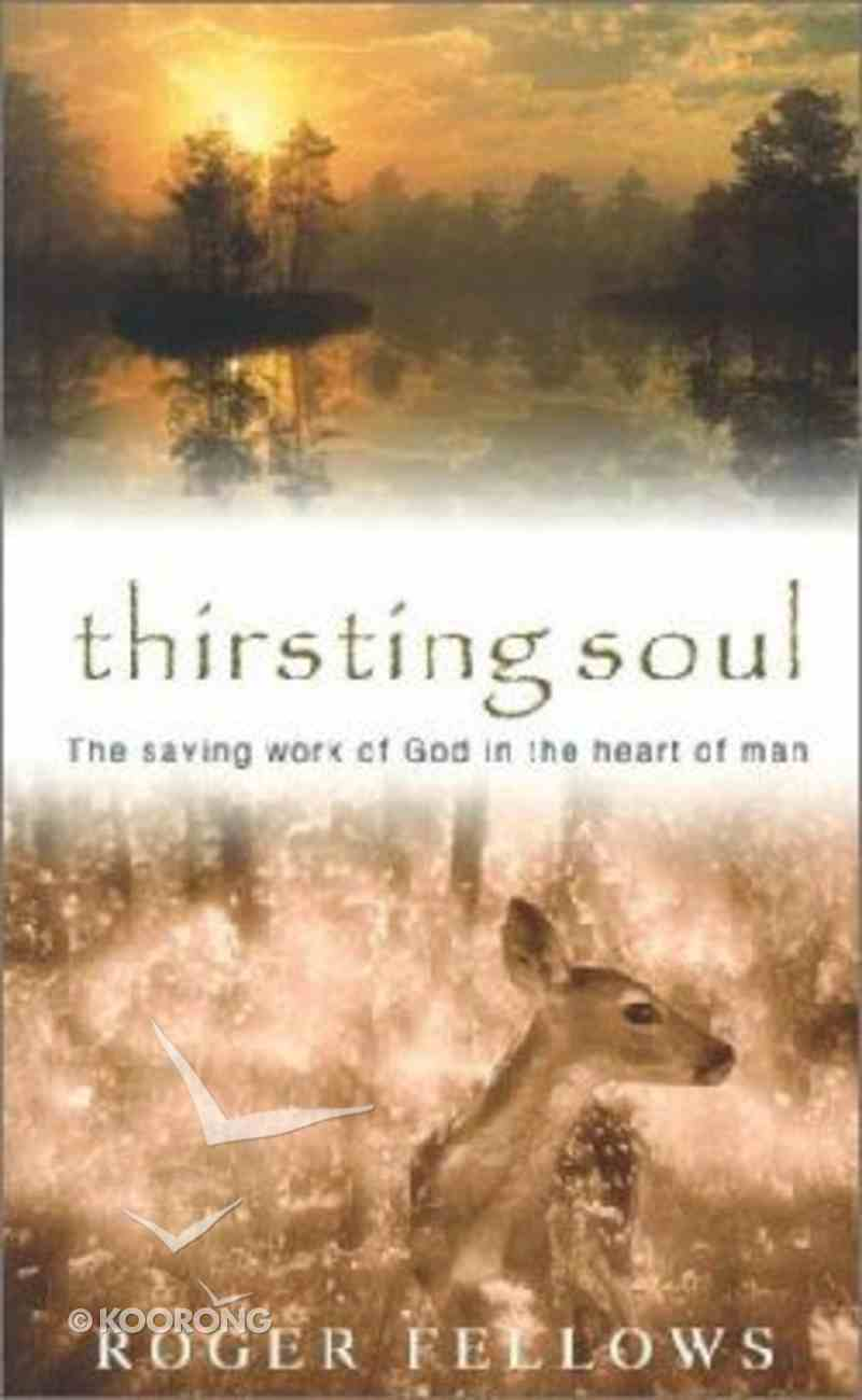 Thirsting Soul: Saving Work of God Paperback