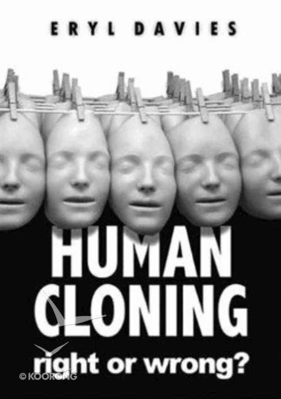 Human Cloning: Right Or Wrong? Booklet