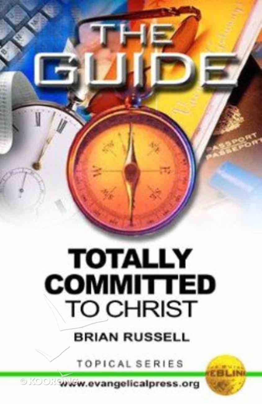 Guide: Totally Committed to Christ (The Guide Topical Series) Paperback