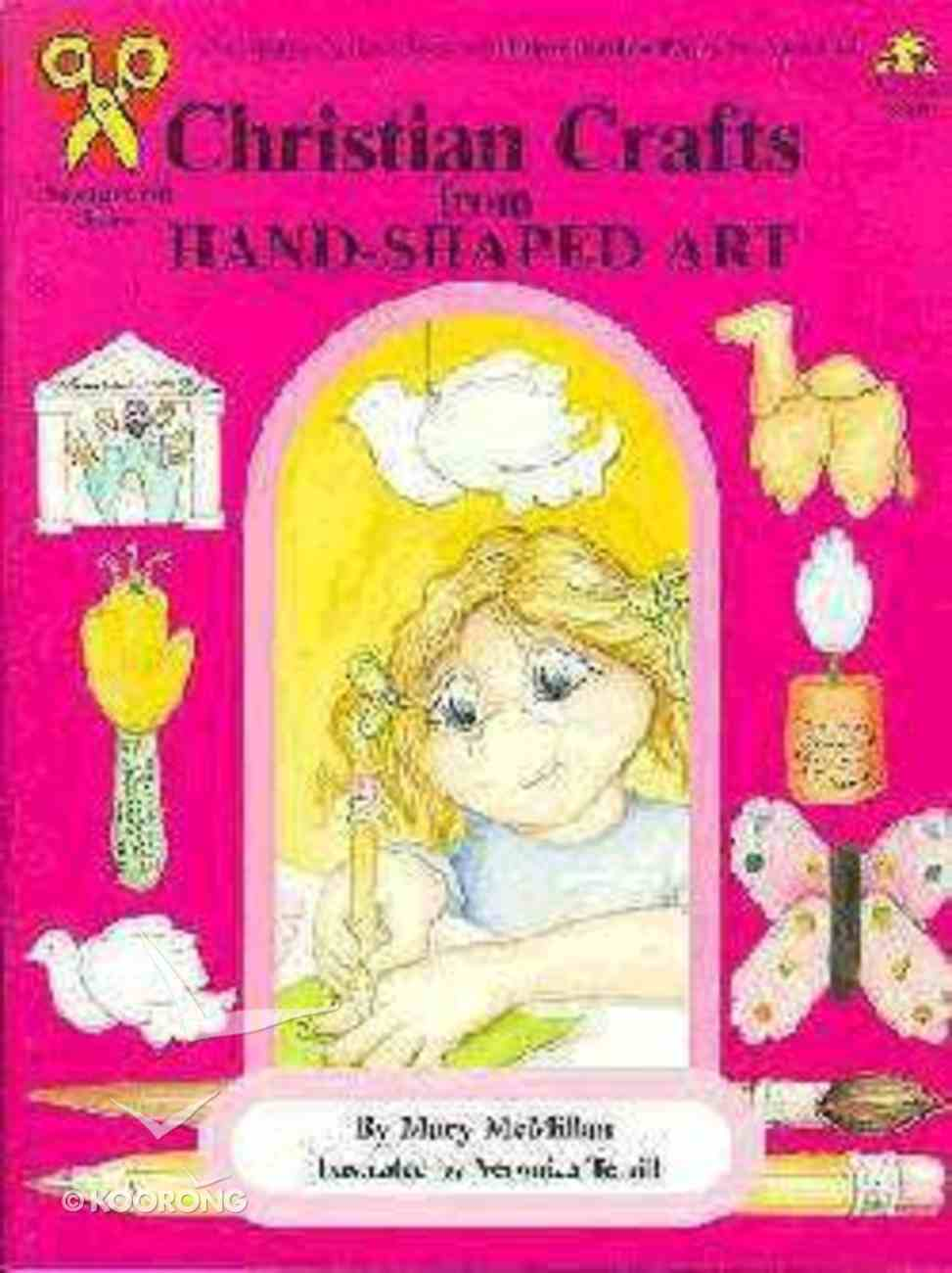 Christian Crafts From Hand-Shaped Art Paperback