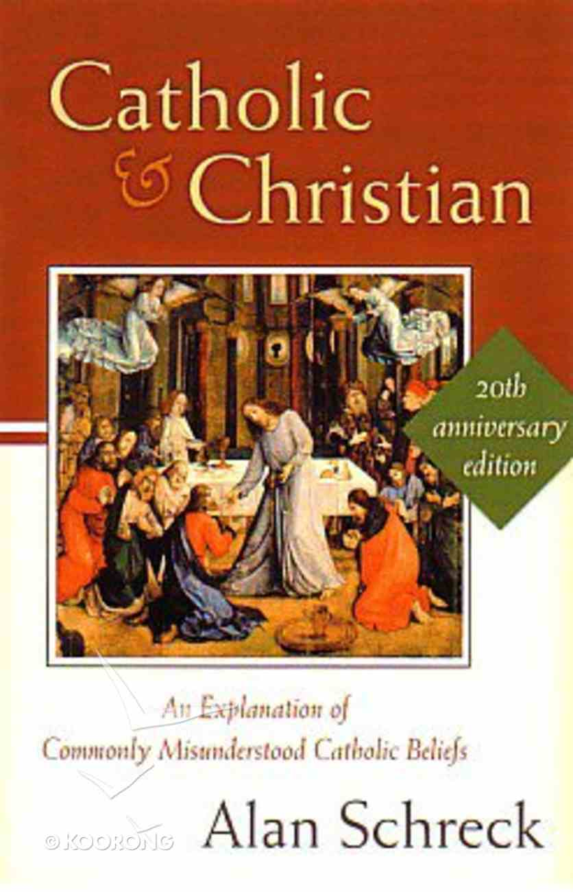 Catholic and Christian (20th Anniversary Edition) Paperback
