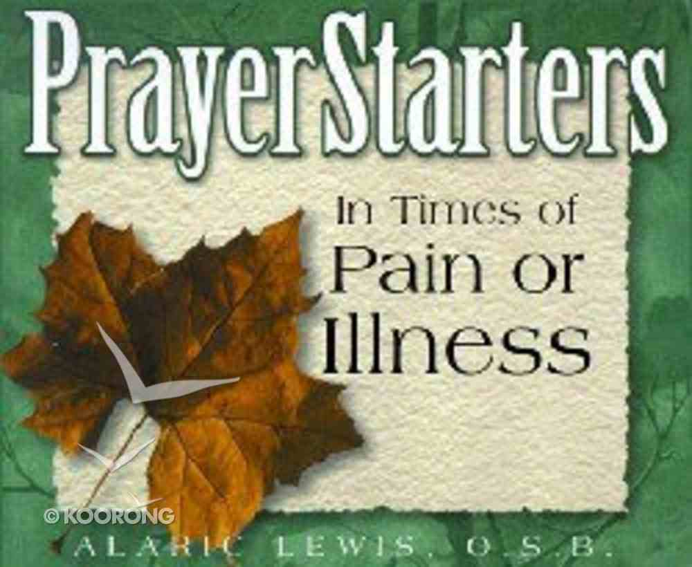 Prayer Starters in Times of Pain Or Illness Paperback